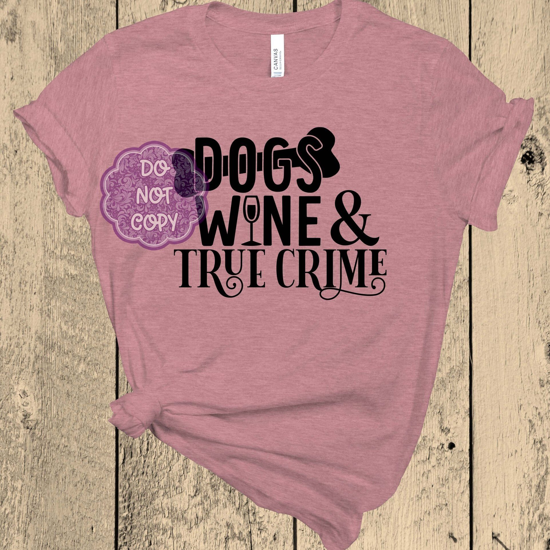 Dogs Wine and True Crime